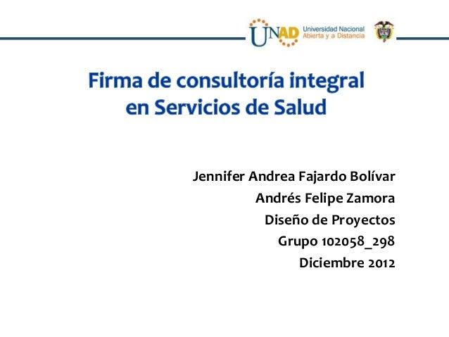 Jennifer Andrea Fajardo Bolívar          Andrés Felipe Zamora           Diseño de Proyectos             Grupo 102058_298  ...