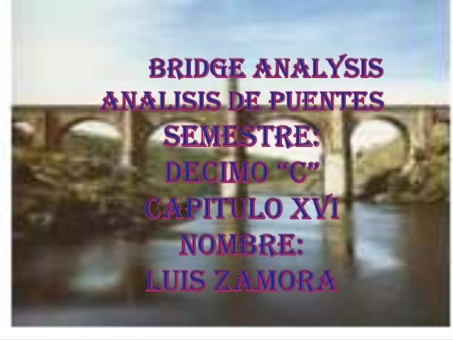   El Análisis de puente se usa para calcular las líneas de influencia y   las superficies de los carriles de tráfico en e...