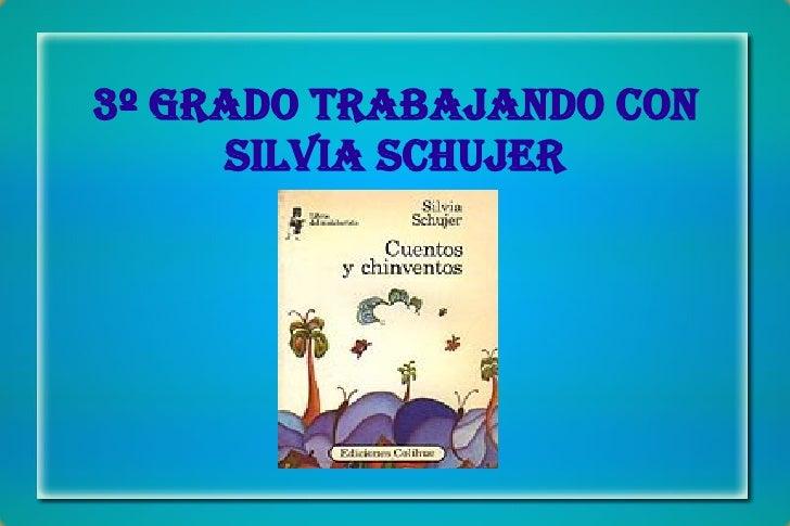 3º Grado Trabajando con Silvia Schujer