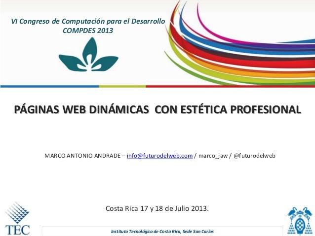 Instituto Tecnológico de Costa Rica, Sede San Carlos VI Congreso de Computación para el Desarrollo COMPDES 2013 PÁGINAS WE...