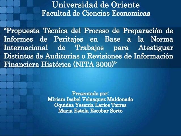 """Universidad de Oriente Facultad de Ciencias Economicas """"Propuesta Técnica del Proceso de Preparación de Informes de Perita..."""