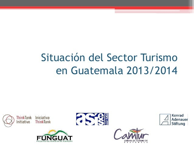 Situación del Sector Turismo en Guatemala 2013/2014