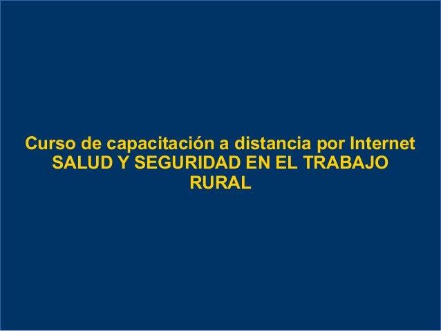 Curso de capacitación a distancia por Internet SALUD Y SEGURIDAD EN EL TRABAJO RURAL