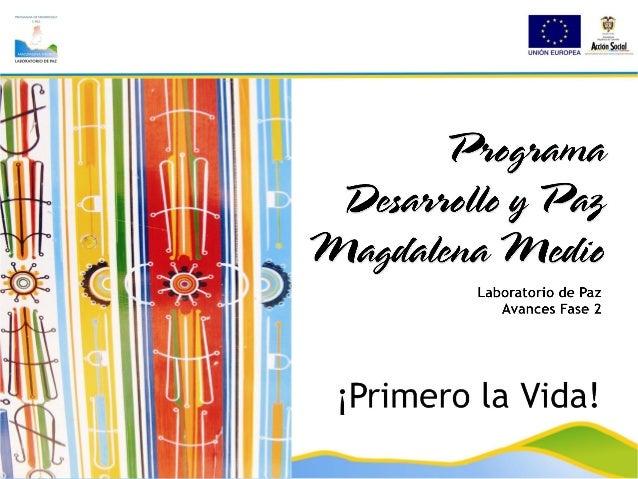Programa Desarrollo y Paz delPrograma Desarrollo y Paz del Magdalena MedioMagdalena Medio