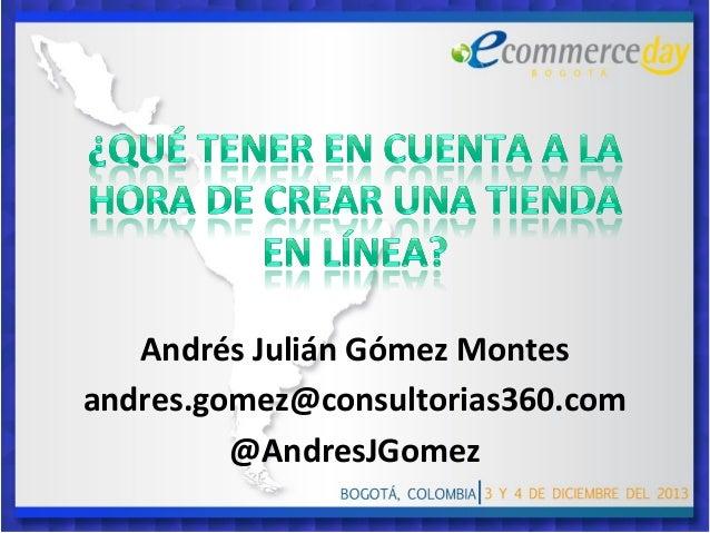 Presentación: Andres Julián Gómez - eCommerce Day Bogotá 2013