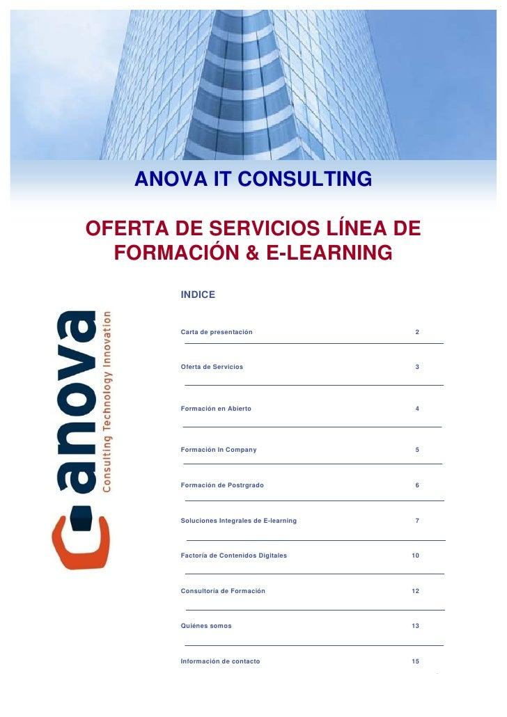 ANOVA IT CONSULTING  OFERTA DE SERVICIOS LÍNEA DE   FORMACIÓN & E-LEARNING        INDICE          Carta de presentación   ...