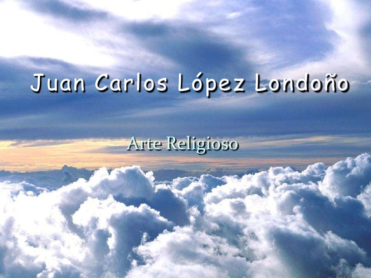 Presentacion arte religioso Juan Carlos Lopez