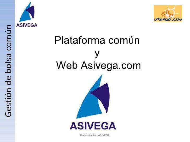 Plataforma común  y  Web Asivega.com Gestión de bolsa común