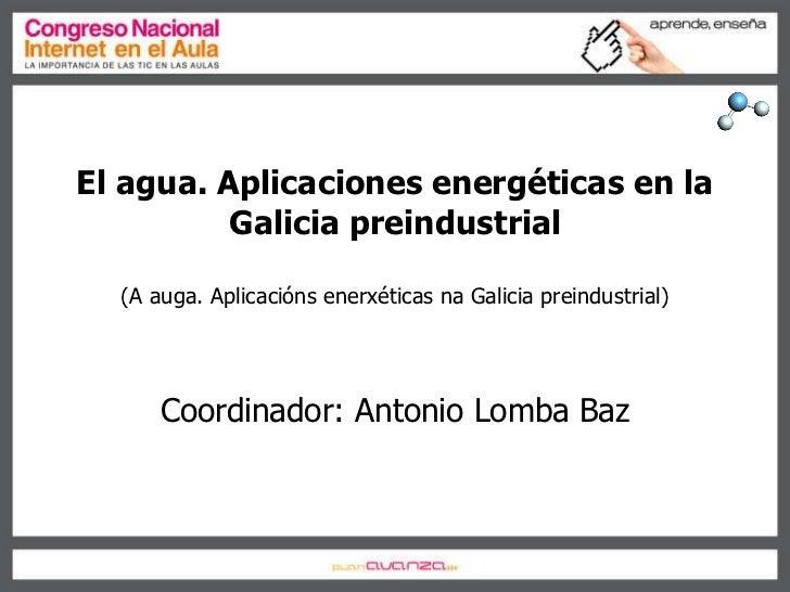 El auga. Aplicaciones energéticas en la Galicia preindustrial