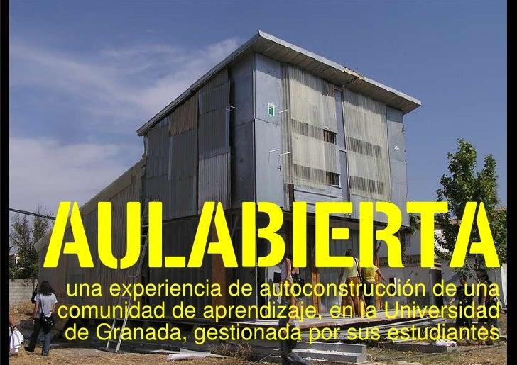 AULABIERTA  una experiencia de autoconstrucción de una comunidad de aprendizaje, en la Universidad  de Granada, gestionada...