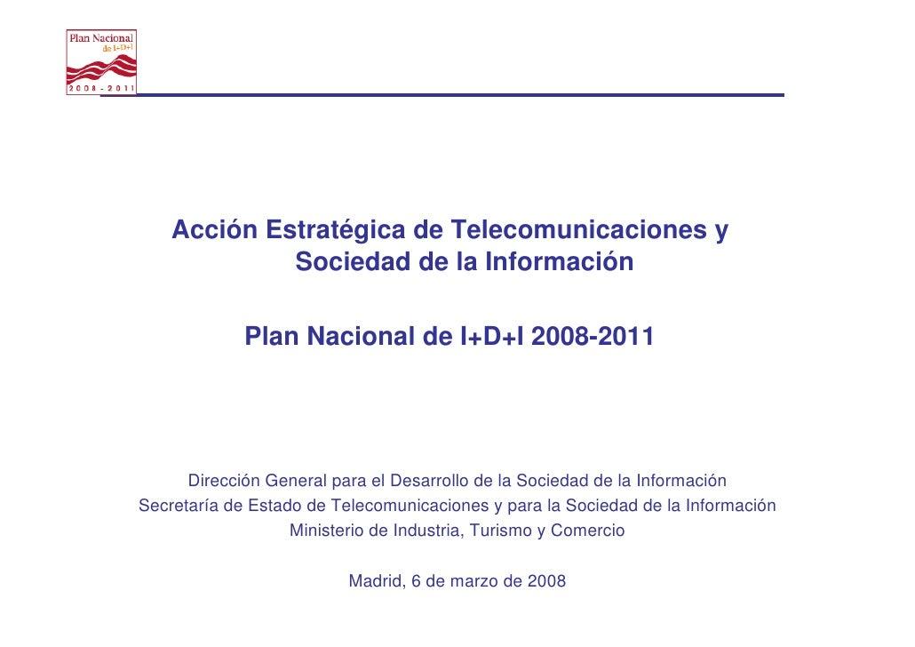 Acción Estratégica de Telecomunicaciones y              Sociedad de la Información               Plan Nacional de I+D+I 20...