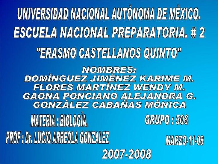 """UNIVERSIDAD NACIONAL AUTÒNOMA DE MÈXICO. ESCUELA NACIONAL PREPARATORIA. # 2 """"ERASMO CASTELLANOS QUINTO"""" NOMBRES:..."""