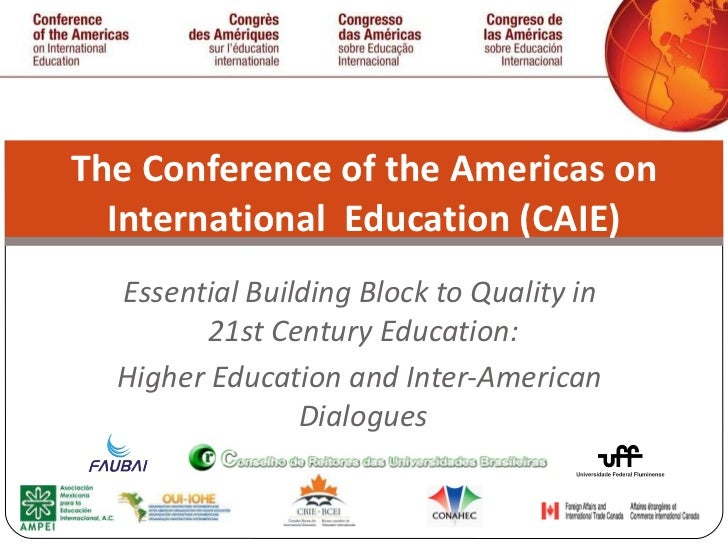 Essential Building Block to Quality in  21st Century Education: Higher Education and Inter-American  Dialogues The Confere...