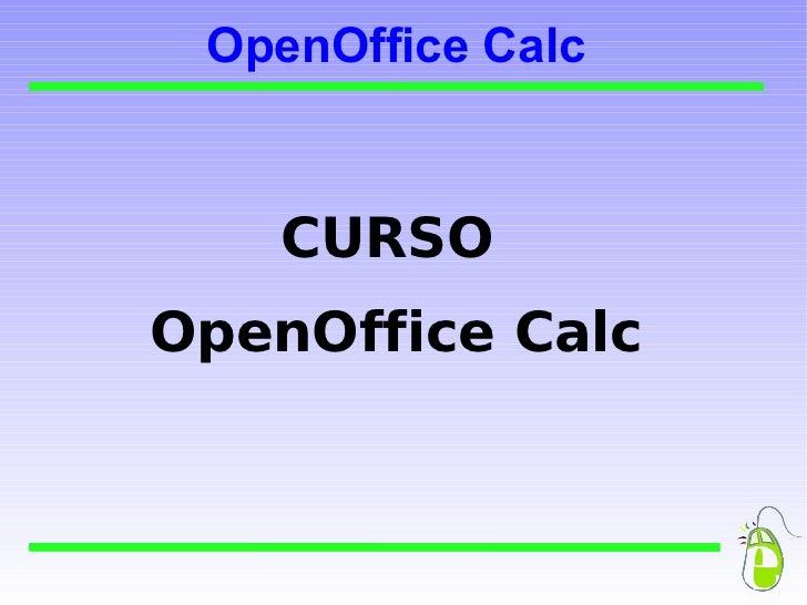 OpenOffice Calc CURSO  OpenOffice Calc