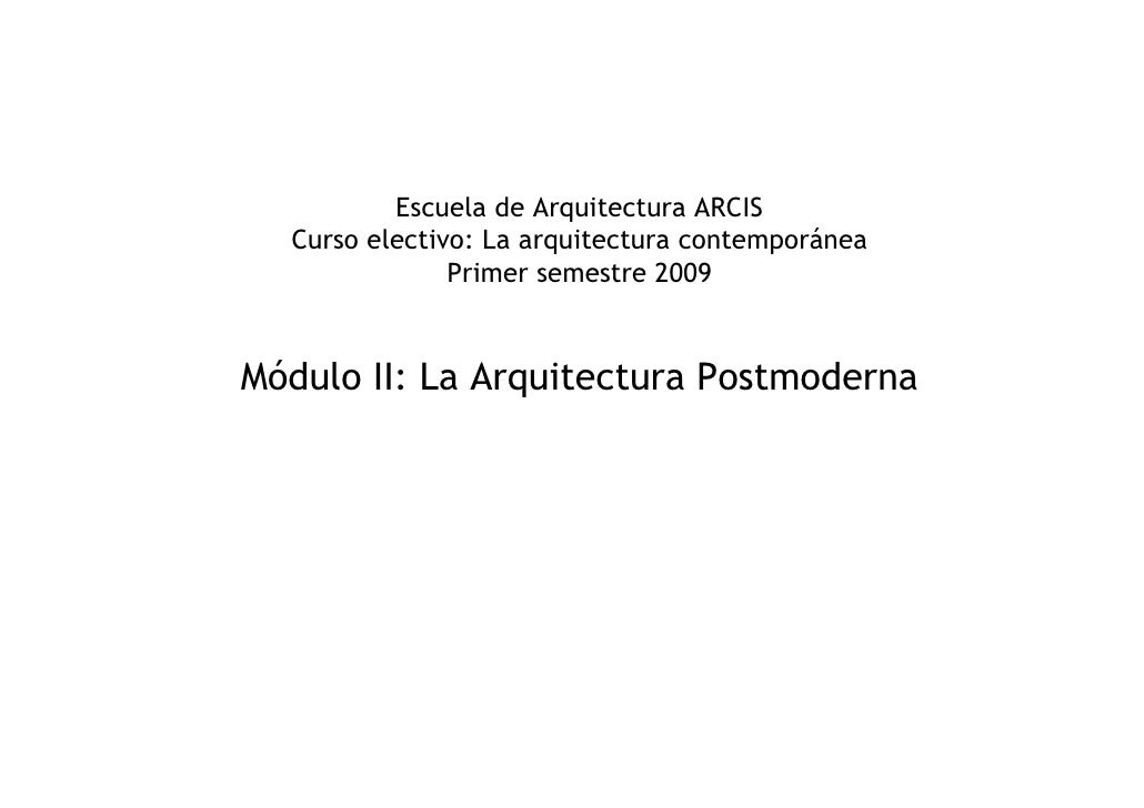 Escuela de Arquitectura ARCIS   Curso electivo: La arquitectura contemporánea                Primer semestre 2009   Módulo...