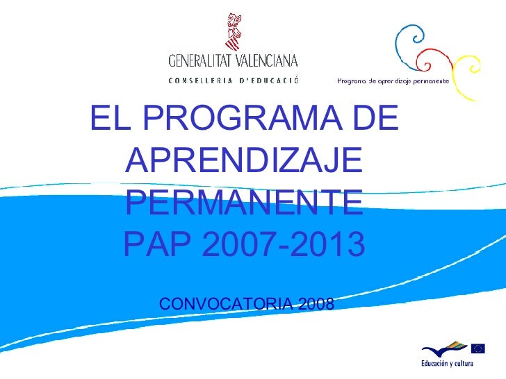 EL PROGRAMA DE APRENDIZAJE PERMANENTE PAP 2007-2013 CONVOCATORIA 2008
