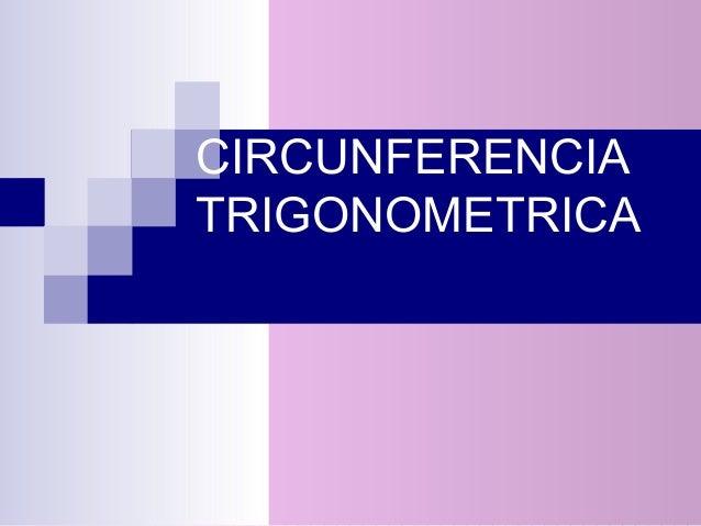 CIRCUNFERENCIA TRIGONOMETRICA