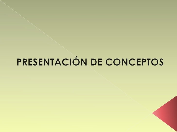 PRESENTACIÓN DE CONCEPTOS<br />