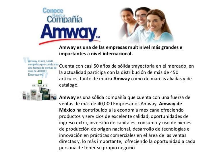 Amway   es una de las empresas multinivel más grandes e importantes a nivel internacional. Cuenta con casi 50 años de só...