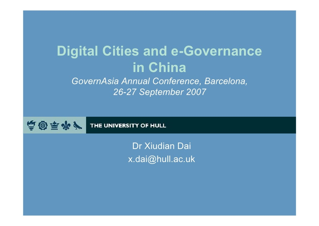 Digital Cities and e-Governance              in China   GovernAsia Annual Conference, Barcelona,            26-27 Septembe...