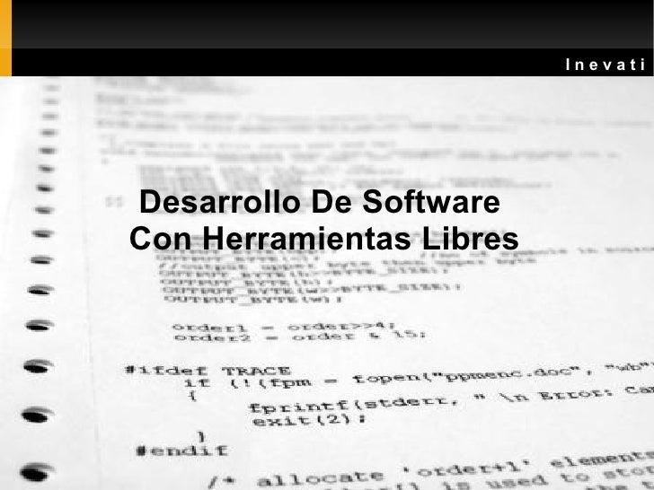 Desarrollo De Software con Herramientas Libres