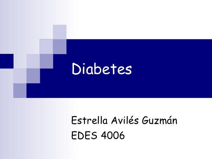 Diabetes Estrella Avilés Guzmán EDES 4006