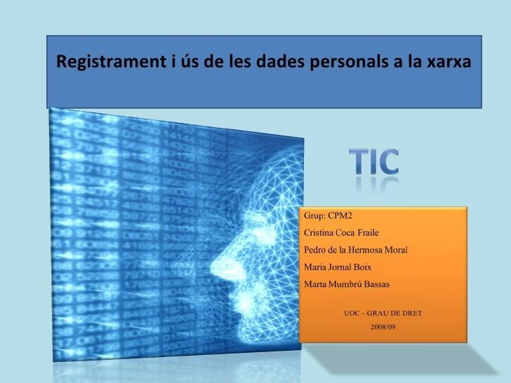 Registrament i ús de les dades personals a la xarxa