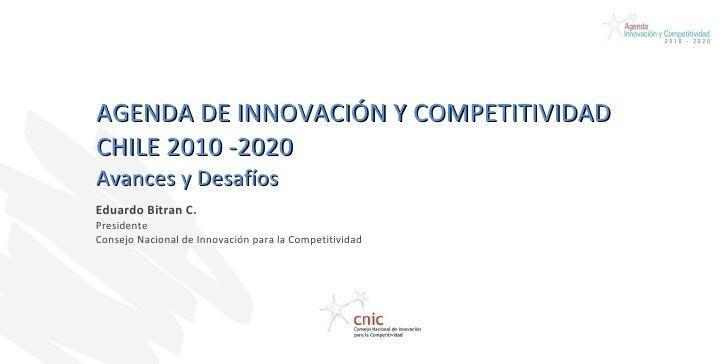 Agenda de innovación y competitividad chile 2010 -2020: Avances y desafíos