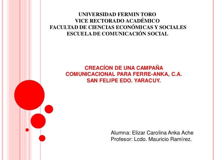 UNIVERSIDAD FERMIN TORO       VICE RECTORADO ACADÉMICOFACULTAD DE CIENCIAS ECONÓMICAS Y SOCIALES     ESCUELA DE COMUNICACI...