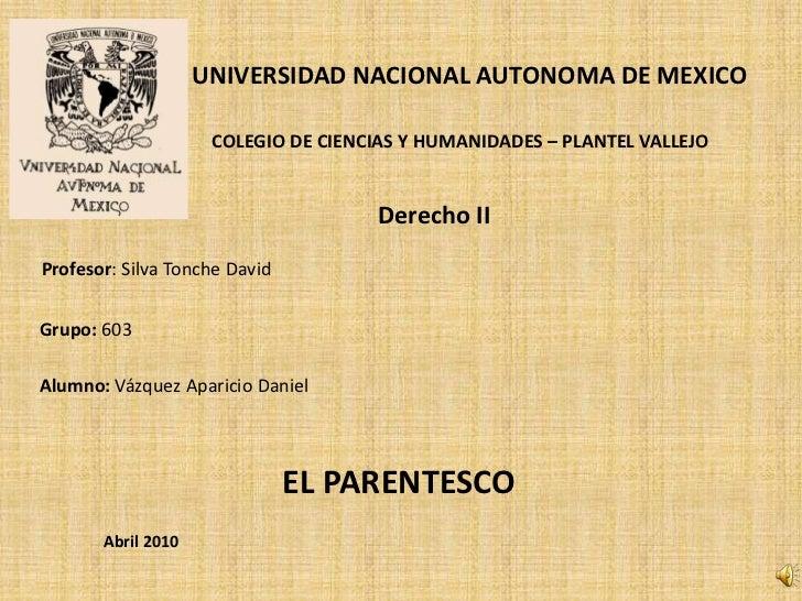 UNIVERSIDAD NACIONAL AUTONOMA DE MEXICO                     COLEGIO DE CIENCIAS Y HUMANIDADES – PLANTEL VALLEJO           ...
