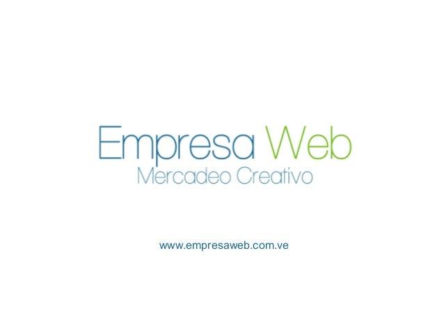 Presentacion de Empresa Web, agencia de mercadeo y publicidad digital en Caracas - Venezuela