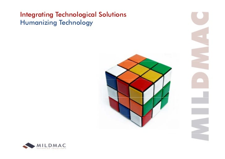 Integrating Technological SolutionsHumanizing Technology           g         gy
