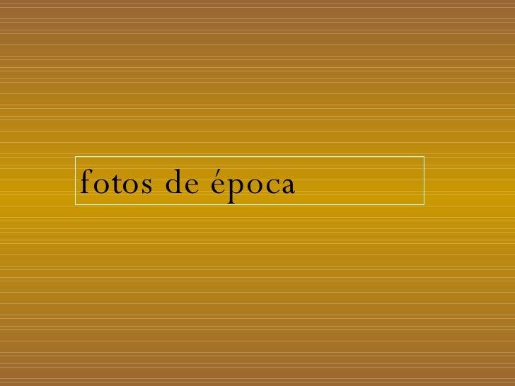 fotos de época