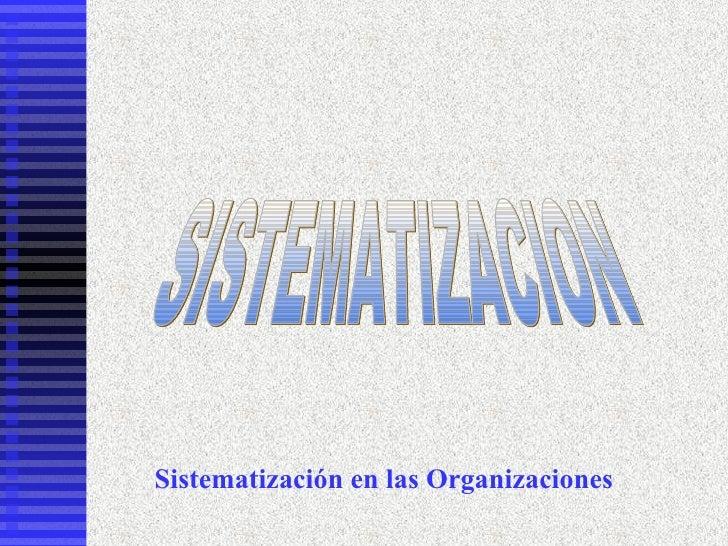 Sistematización en las Organizaciones