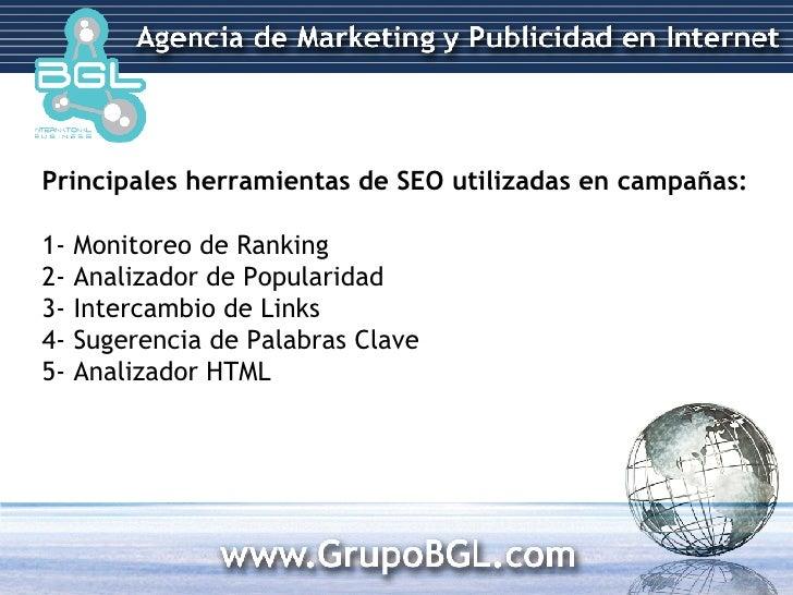 Principales herramientas de SEO utilizadas en campañas: 1- Monitoreo de Ranking 2- Analizador de Popularidad 3- Intercambi...