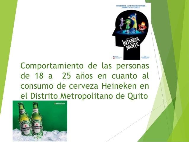 Comportamiento de las personas de 18 a 25 años en cuanto al consumo de cerveza Heineken en el Distrito Metropolitano de Qu...