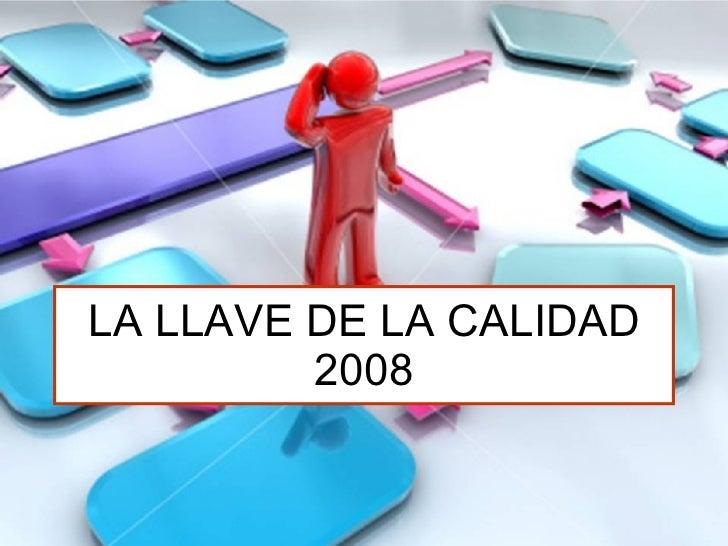 LA LLAVE DE LA CALIDAD 2008