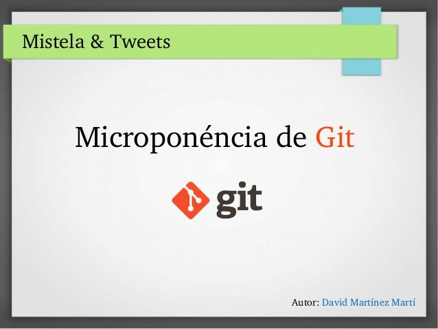 Mistela&Tweets MicroponénciadeGit Autor:DavidMartínezMartí
