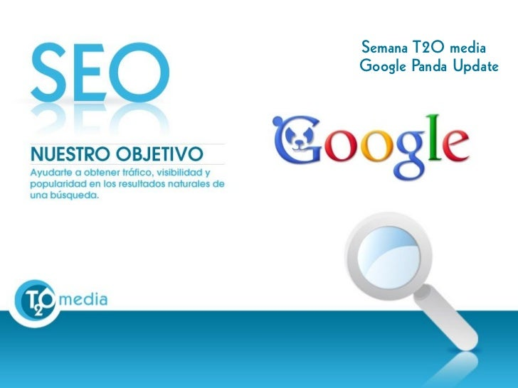 Semana T2O media                                                                       Google Panda UpdateThis document is...
