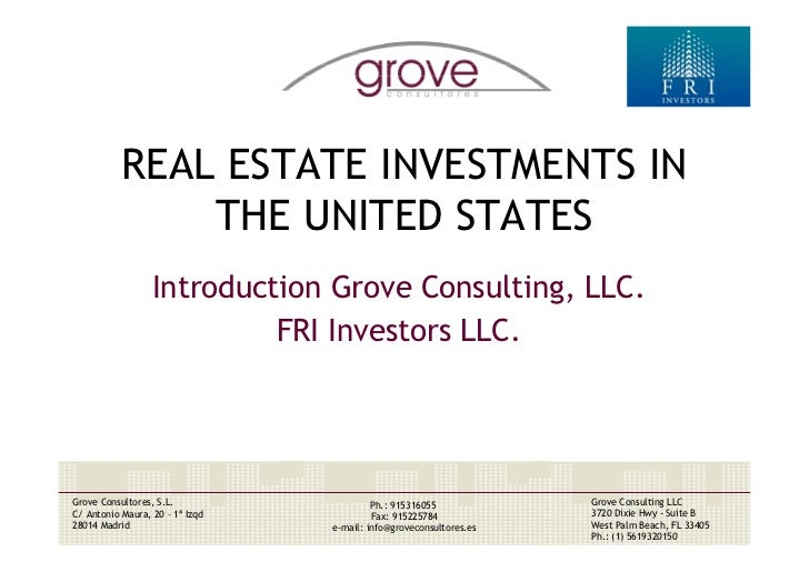 REAL ESTATE INVESTMENTS IN                THE UNITED STATES                   Introduction Grove Consulting, LLC.         ...