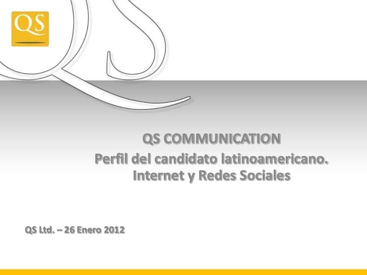 QS COMMUNICATION                Perfil del candidato latinoamericano.                       Internet y Redes SocialesQS Lt...
