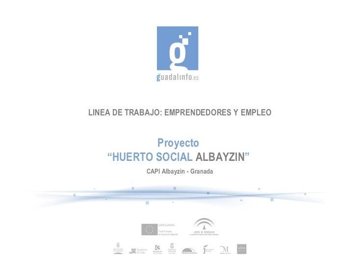 Presentacion   huerto social albayzin - capi albayzin