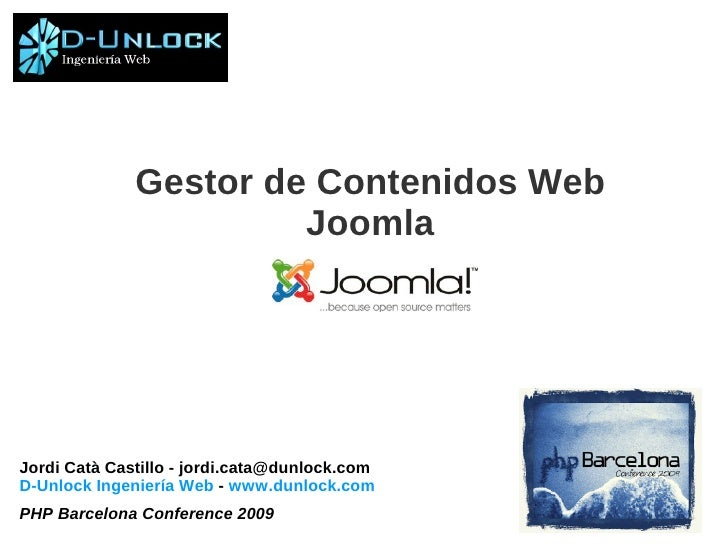 Gestor de Contenidos Web                        Joomla     Jordi Catà Castillo - jordi.cata@dunlock.com D-Unlock Ingenierí...