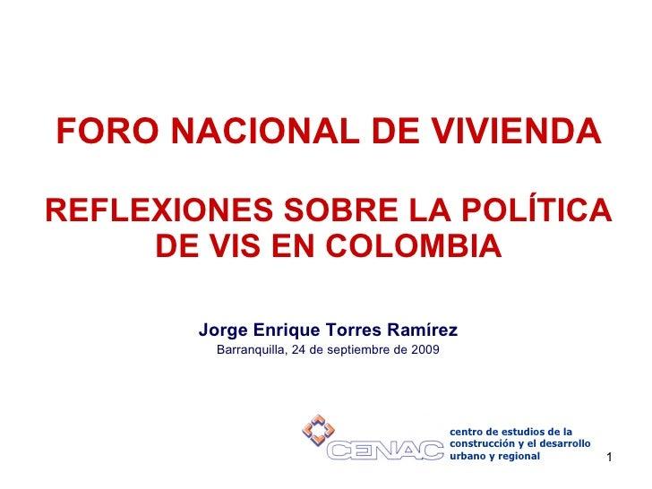Reflexiones sobre la Política Vis en Colombia