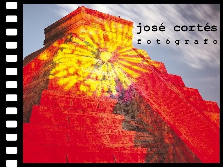 PRESENTACION JOSE CORTES - FOTOGRAFO -