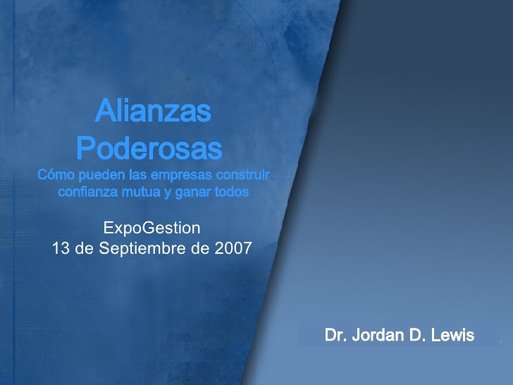 Alianzas Poderosas  Cómo pueden las empresas construir confianza mutua y ganar todos ExpoGestion 13 de Septiembre de 2007 ...