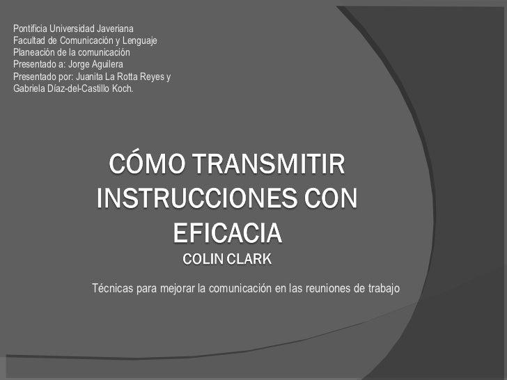 Pontificia Universidad Javeriana Facultad de Comunicación y Lenguaje Planeación de la comunicación Presentado a: Jorge Agu...