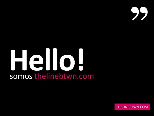 Hello!  somos  thelinebtwn.com  THELINEBTWN.COM