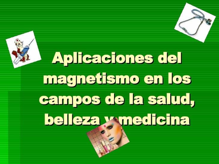 El magnetismo en la medicina, la belleza y salud
