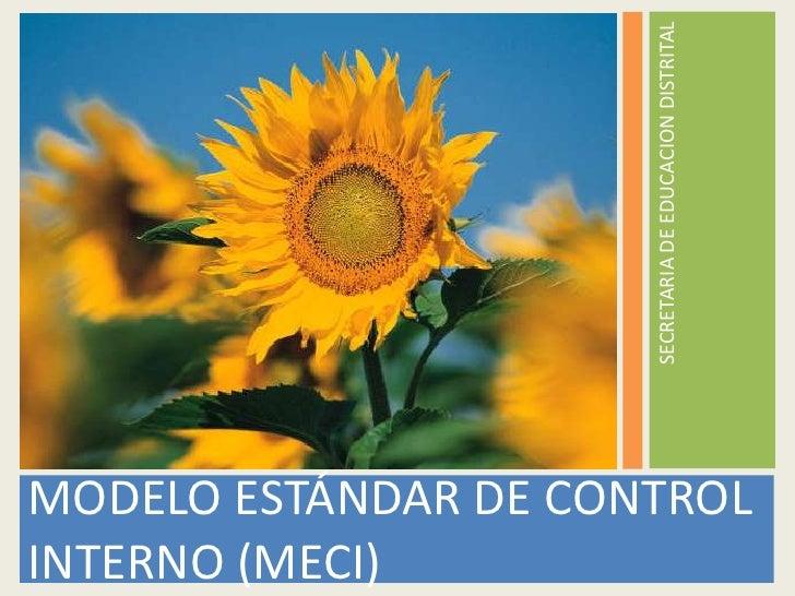 SECRETARIA DE EDUCACION DISTRITAL MODELO ESTÁNDAR DE CONTROL INTERNO (MECI)